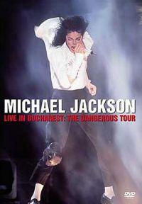 Cover Michael Jackson - Live In Bucharest: The Dangerous Tour [DVD]
